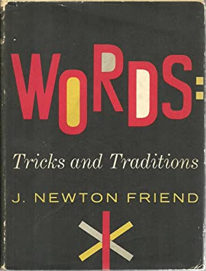 Words: Tricks And Traditions: J. Newton Friend