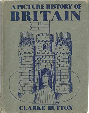 A Picture History of Britain: Clarke Hutton