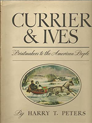 Currier & Ives: Printmakers to the American People: Harry T. Peters
