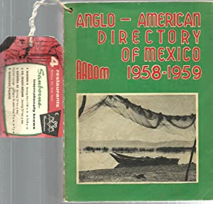 Anglo-American Directory of Mexico 1958-1959: Editor: Ruth Poyo