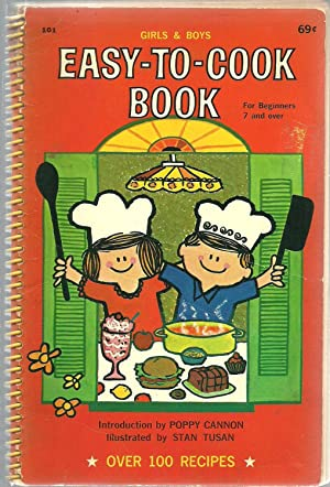 Girls & Boys Easy-To-Cook Book, For Beginners 7 and over: Introduction by Poppy Cannon