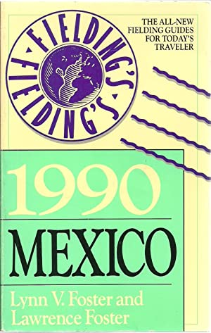 Fielding's Mexico 1990: Lynn V. Foster and Lawrence Foster