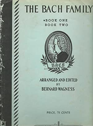 The Bach Family, Book One Book Two: Arranged and Edited by Bernard Wagness