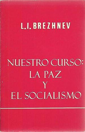 Nuestro Curso: La Paz Y El Socialismo (Our Course: Peace and Socialism): Leonard I. Brezhnev
