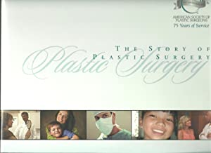 The Storyof Plastic Surgery, 75 Years of Service: Writing and design by Reingold, Inc.