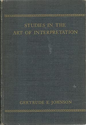 studies in The Art of Interpretation: Selected, Arranged, and Edited by Gertrude E. Johnson