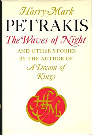 The Waves of Night And Other Stories: Harry Mark Petrakis