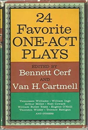 24 Favorite One-Act Plays: Edited by Bennett Cerf and Van H. Cartmell