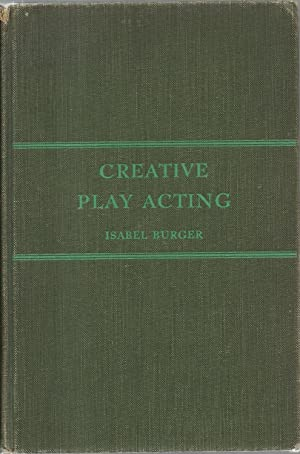 Creative Play Acting, Learning through Drama: Isabel B. Burger