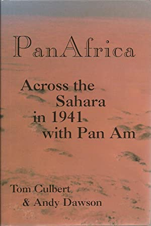 Pan Africa: Across the Sahara in 1941 with Pan Am: Tom Culbert & Andy Dawson