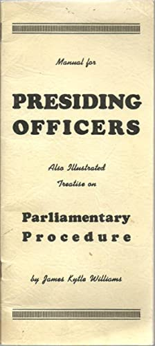 Manual for Presiding Officers: James Kytle Williams