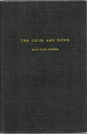 The Chips Are Down (Les Jeux Sont Faits): Jean-Paul Sartre, Translated by Louise Varese