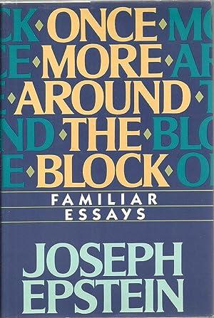 Once More Around The Block: Familiar Essays: Joseph Epstein