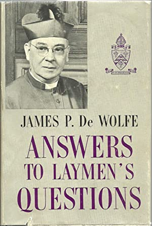 Answers To Laymen's Questions: James P. DeWolfe