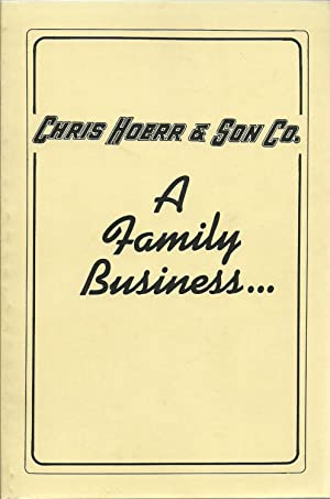 A Family Business.Chris Hoerr & Son Co.: Frank B. Voelpel, Epilogue by Chris R. Hoerr III