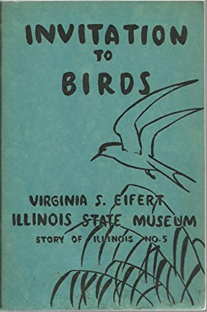 Invitation To Birds: A few of the common birds of Illinois - an invitation to know and enjoy them: ...