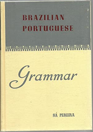 Brazilian Portuguese Grammar: Maria De Lourdes Sa' Pereira, with phonetic introduction and ...