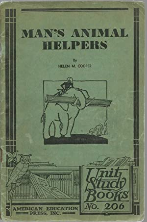Man's Animal Helpers, Unit Study Books No. 206: Helen M. Cooper