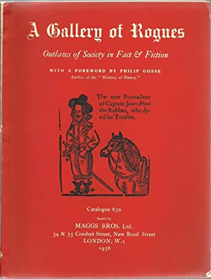 A Gallery of Rogues: Outlaws of Society in Fact & Fiction - Catalogue 630: With a foreword by ...