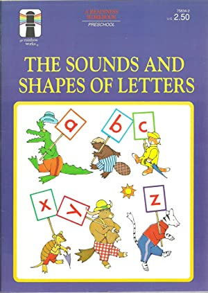 The Sounds And Shapes of Letters - A Readiness Workbook (Preschool): Adelaide Holl and Linda Segel