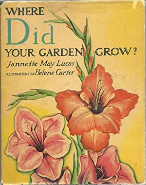 Where Did Your Garden Grow?: Jannette May Lucas