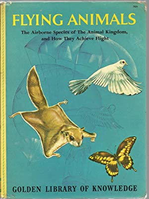Flying Animals: The Airborne Species of The Animal Kingdom, and How They Achieve Flight.: George S....