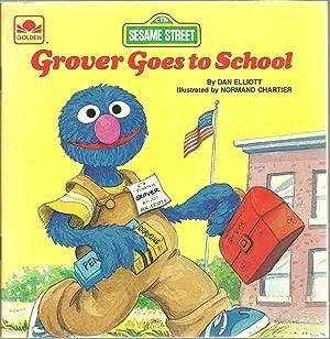 Grover Goes to School: Dan Elliott