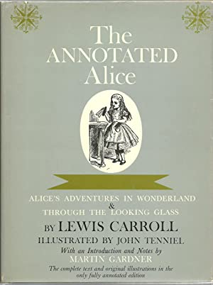The Annotated Alice: Lewis Carroll, with an introduction and notes by Martin Gardner