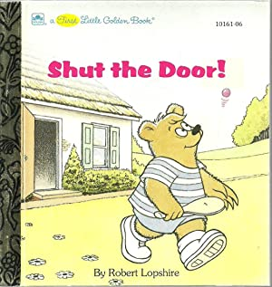 Shut the Door!: Robert Lopshire