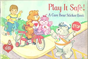 Play It Safe! A Care Bear Sticker Book: Peggy Kahn