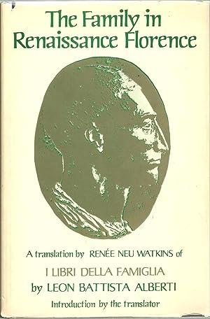 The Family in Renaissance Florence: Leon Battista Alberti, Translated by Renee Neu Watkins, ...