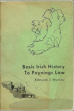 Basic Irish History to Poynings Law: Edmund J. Murray