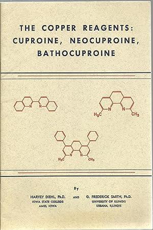 The Copper Reagents: Cuproine, Neocuproine, Bathocuproine: Harvey Diehl and G. Frederick Smith