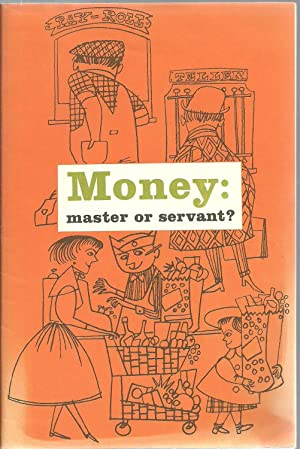 Money: master or servant?