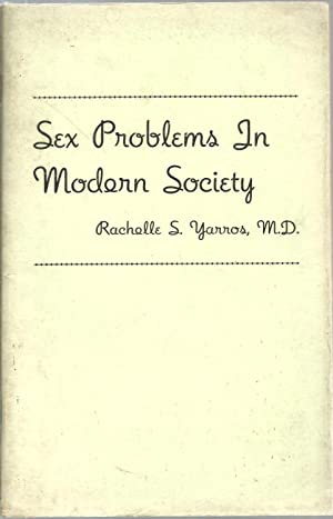 Sex Problems In Modern Society: Rachelle S. Yarros