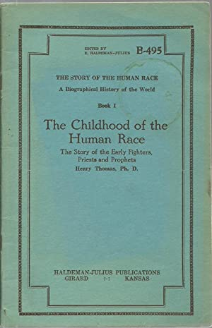 The Childhood of the Human Race: The Story of the Early Fighters, Priests and Prophets: Henry ...