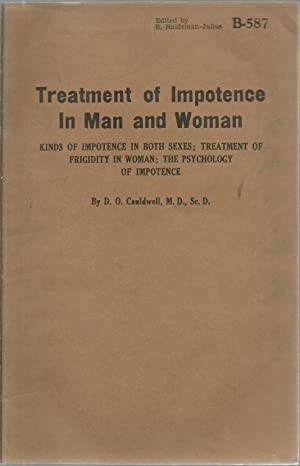 Treatment of Impotence In Man and Woman: Kinds of impotence in both sexes, treatment of frigidity ...