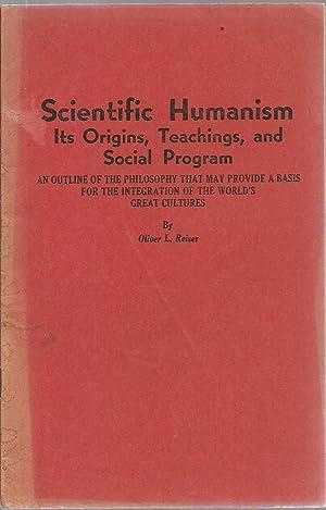 Scientific Humanism: Its Origins, Teachings, and Social Program: Oliver L. Reiser
