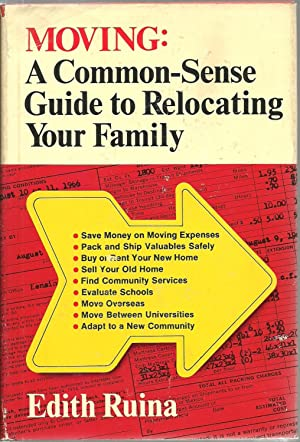 Moving: A Common-Sense Guide to Relocating Your Family: Edith Ruina
