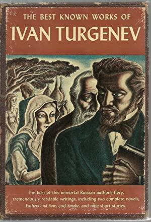 The Best Known WOrks of Ivan Turgenev, Including Fathers and Sons; Smoke; and mine short stories