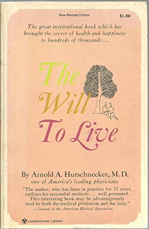 The Will To Live: Arnold A. Hutschnecker