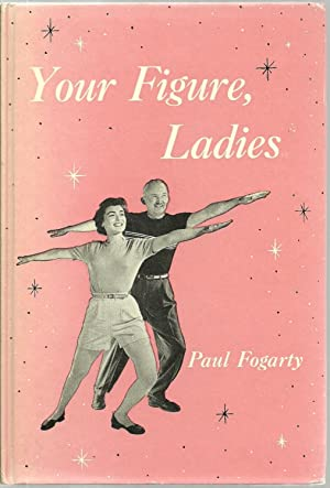 Your Figure, Ladies: Paul Fogarty