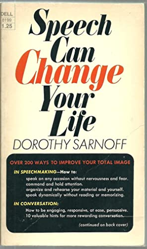 Speech Can Change Your Life: Tips on Speech, Conversation and Speechmaking: Dorothy Sarnoff