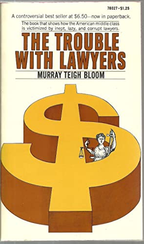 The Trouble With Lawyers: Murray Teigh Bloom