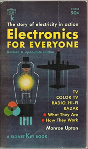 Electronics For Everyone: The story of electricity in action, Revised & up-to-date edition: ...