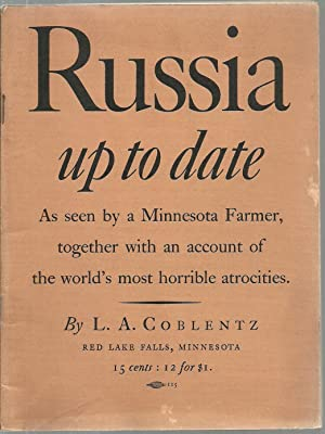 Russia up to date: As seen by a Minnesota Farmer, together with an account of the world's most...