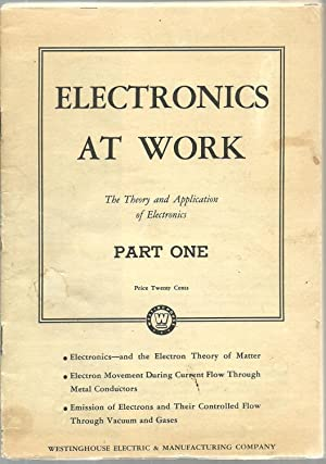 Electronics At Work: The Theory and Application of Electronics (10 volume set plus mid-course ...