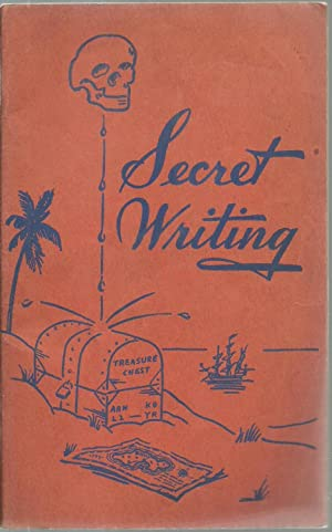 Secret Writing: A brief description of its thrilling history and explanations of the most used ...