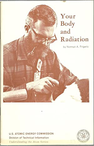 Your Body and Radiation: Norman A. Frigerio