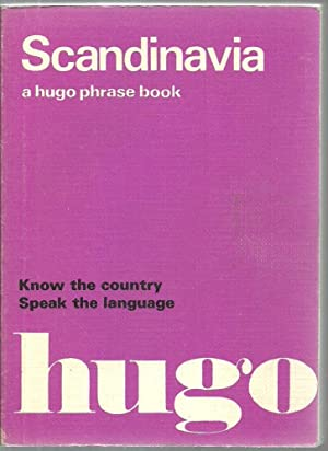Scandinavia: a hugo phrase book - Know the country Speak the language: Translated by Tore Fauske (...